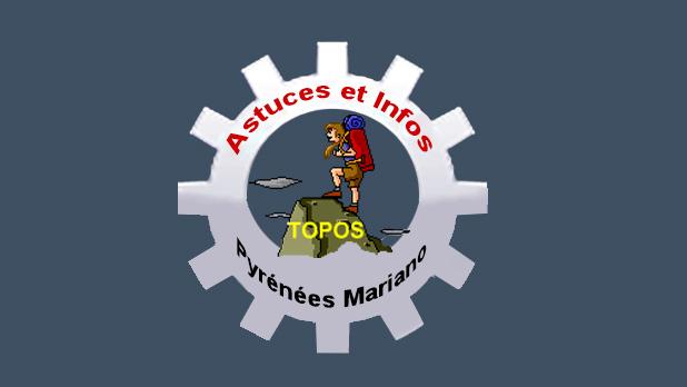 Astuces et Infos du Site Topopyrénées Mariano